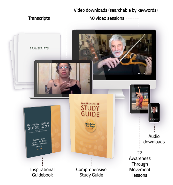 Images of Items Included in the Move Better Feel Better: A Feldenkrais Awareness Summit Upgrade. Includes: transcripts, video downloads, audio downloads, 22 awareness through movement lessons, comprehensive study guide, inspirational guidebook.